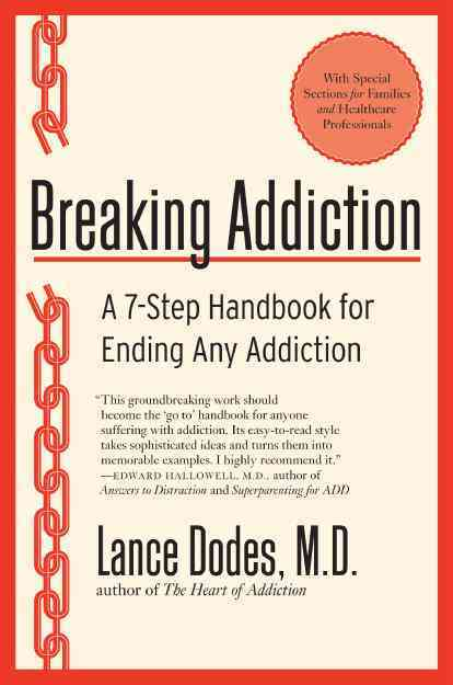 Breaking Addiction: A 7-Step Handbook for Ending Any Addiction (Paperback)