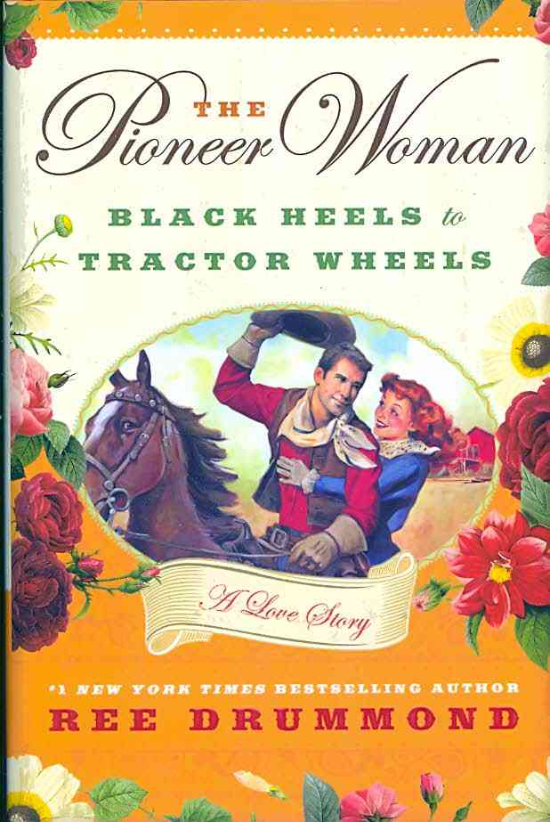 The Pioneer Woman: Black Heels to Tractor Wheels (Hardcover)