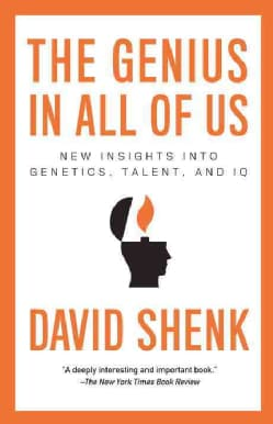 The Genius in All of Us: New Insights into Genetics, Talent, and IQ (Paperback)