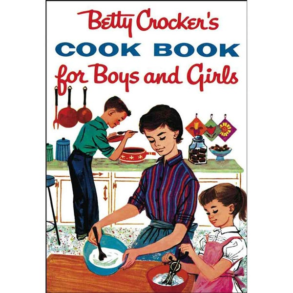 Betty Crocker's Cookbook for Boys and Girls (Hardcover)