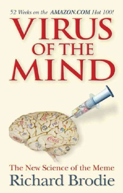 Virus of the Mind: The New Science of the Meme (Paperback)