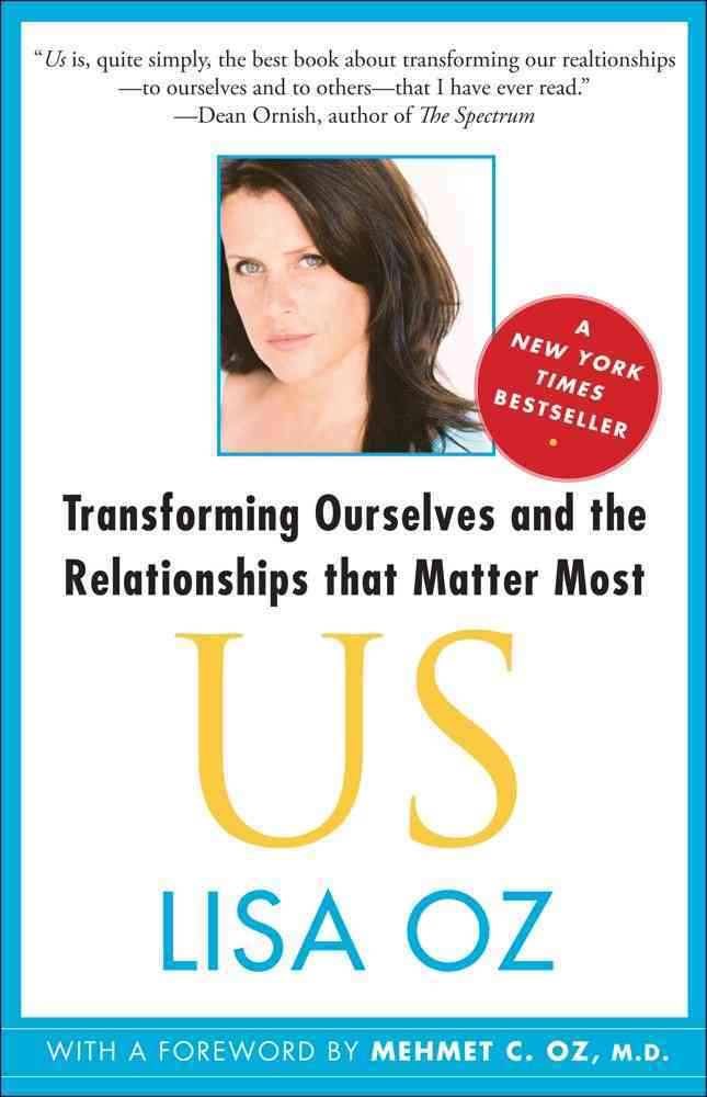 Us: Transforming Ourselves and the Relationships That Matter Most (Paperback)