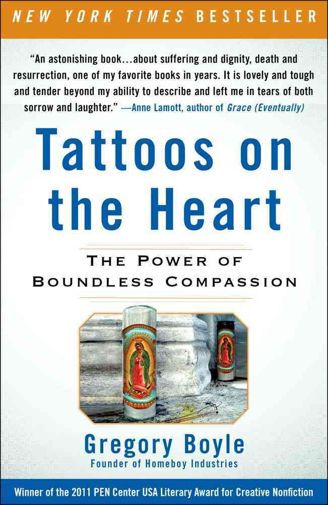 Tattoos on the Heart: The Power of Boundless Compassion (Paperback)