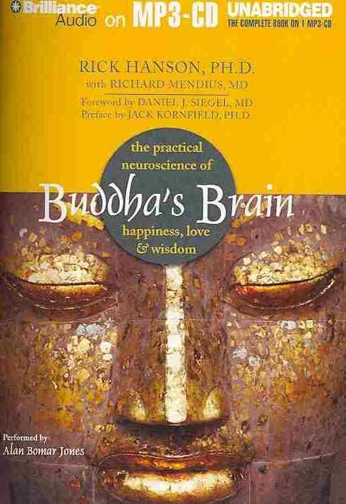 Buddha's Brain: The Practical Neuroscience of Happiness, Love & Wisdom (CD-Audio)