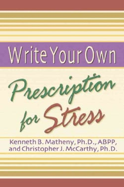 Write Your Own Prescription for Stress (Paperback)