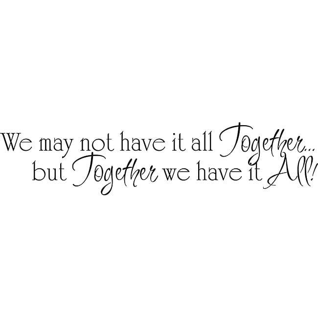 Design on Style 'We May Not Have it All Together' Vinyl Wall Art Quote - Thumbnail 0