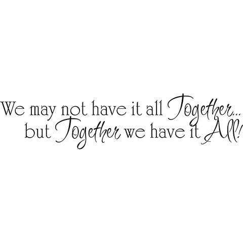 Design on Style 'We May Not Have it All Together' Vinyl Wall Art Quote