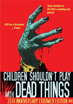 Children Shouldn't Play With Dead Things (35th Anniversary Exhumed Edition) (DVD)