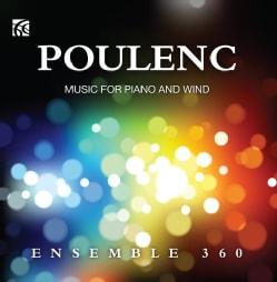 Ensemble 360 - Poulenc: Music for Piano & Winds