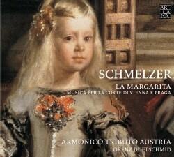 Armonico Tributo Austria - Schmelzer: La Margarita: Music for the Courts of Vienna and Prague