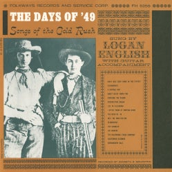 Logan English - The Days of 49: Songs of the Gold Rush