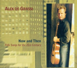 Alex De Grassi - Now And Then: Folksongs For The 21St Century