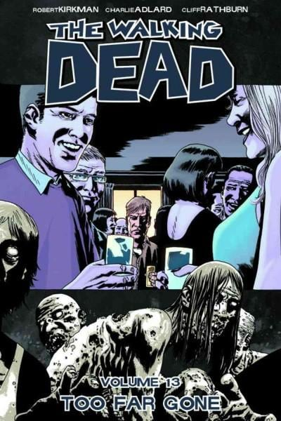 The Walking Dead 13: Too Far Gone (Paperback) - Thumbnail 0