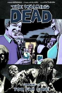 The Walking Dead 13: Too Far Gone (Paperback)