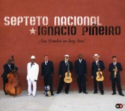 Septeto Nacional de Ignacio Pineiro - Sin Rumba No Hay Son!