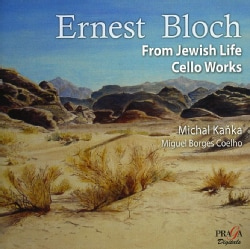 Miguel Borges Coelho - Bloch: From Jewish Life, Nigun, Meditation Hebraique, Voice in The Wilderness, Visions & Prophecies, S...