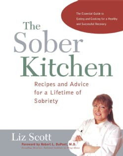 The Sober Kitchen: Recipes and Advice for a Lifetime of Sobriety (Paperback)