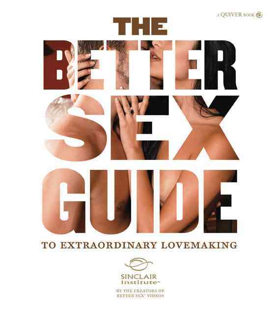 The Better Sex Guide to Extraordinary Lovemaking (Paperback)