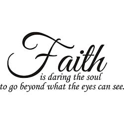 Design on Style 'Faith is Daring the Soul' Vinyl Wall Art Quote