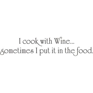 Design on Style I Cook With Wine...' Vinyl Wall Art Quote