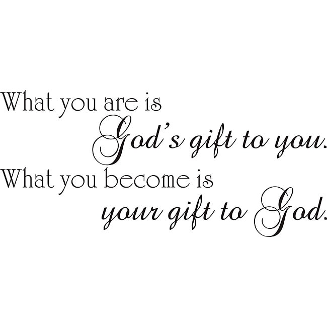 Shop Design On Style 'What You Are Is God's Gift To You' Vinyl Wall Best Wall Art Quotes