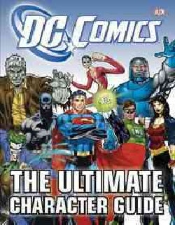 DC Comics: The Ultimate Character Guide (Hardcover)