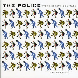 POLICE - EVERY BREATH YOU TAKE: CLASSICS