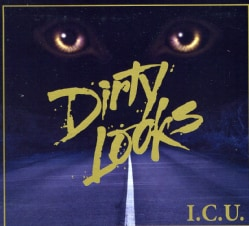 DIRTY LOOKS - I.C.U.