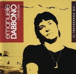 Emanuele Dabbono - Ci Traveranno Qui