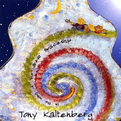 TONY KALTENBERG - ON THE WING OF THE GREAT SPACESHIP