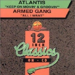 ATLANTIS/ARMED GANG - KEEP ON MOVIN & GROOVIN/ALL I WANT