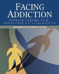 Facing Addiction: Starting Recovery from Alcohol and Drugs (Paperback)
