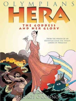 Olympians 3: Hera the Goddess and Her Glory (Paperback)