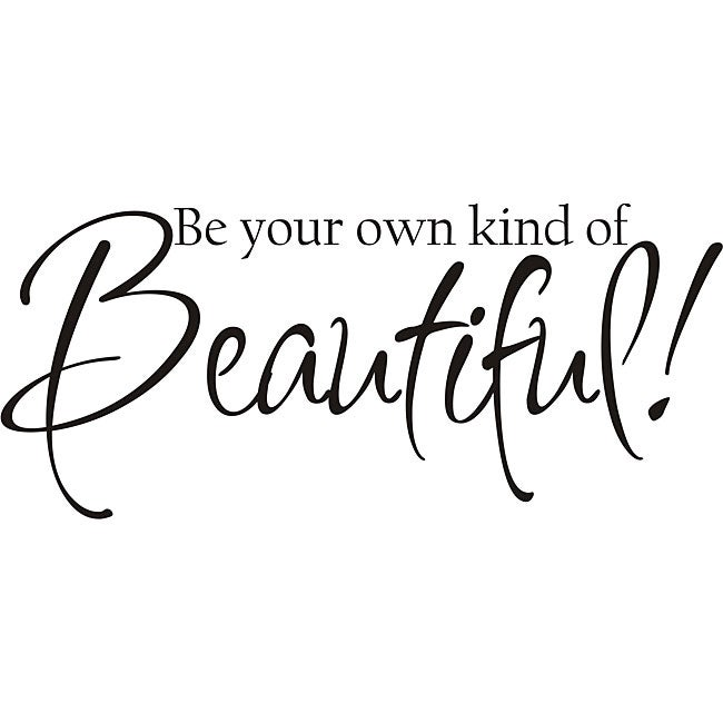 Be Your Own Kind Of Beautiful Wall Art design on style decorative 'be your own kind of beautiful' vinyl