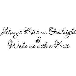 Design on Style 'Always Kiss Me Goodnight & Wake Me With A Kiss' Vinyl Wall Art Quote