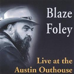 BLAZE FOLEY - LIVE AT THE AUSTIN OUTHOUSE
