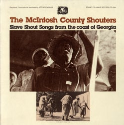 McIntosh County Shouters - Slave Shout Songs from the Coast of Georgia