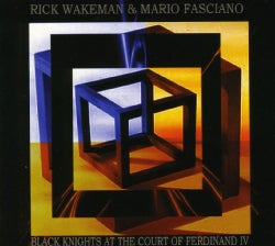 RICK WAKEMAN/FASCIANO MARIO - BLACK KNIGHTS AT THE COURT OF FERDINAND IV