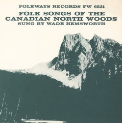 Wade Hemsworth - Folk Songs of the Canadian North Woods