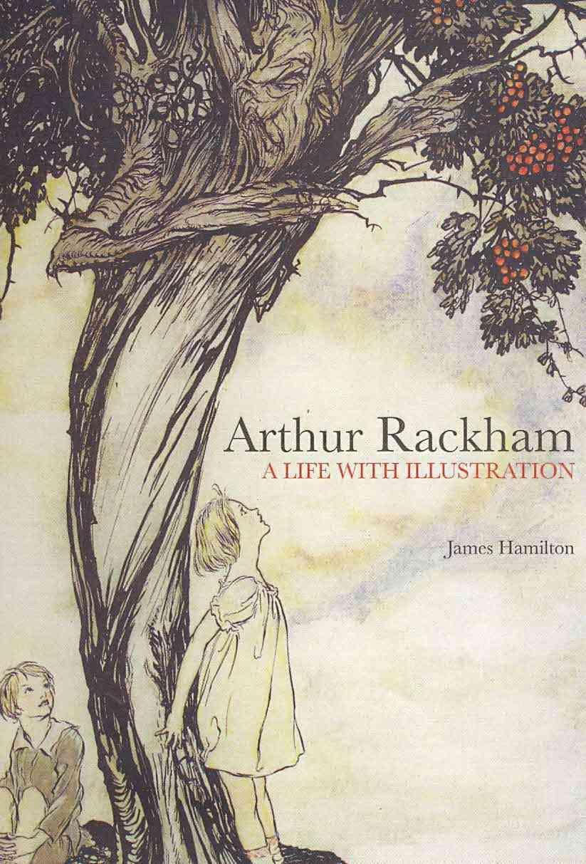 Arthur Rackham: A Life With Illustration (Hardcover)