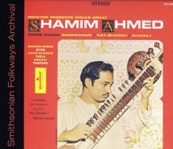 Shamim Ahmed - India's Great Shamim Ahmed: Three Ragas