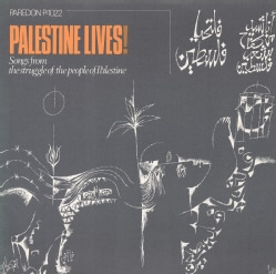 Various - Palestine Lives!: Songs from the Struggle of the People of Palestine