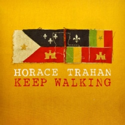 HORACE TRAHAN - KEEP WALKING