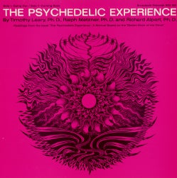 """Timothy Leary - The Psychedelic Experience: Readings from the Book """"The Psychedelic Experience. A Manual Based on the Tibetan..."""