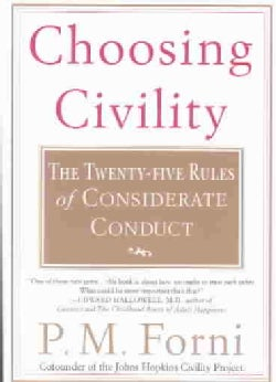 Choosing Civility: The Twenty-Five Rules of Considerate Conduct (Paperback)