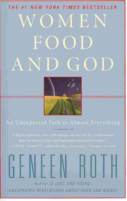 Women Food and God: An Unexpected Path to Almost Everything (Paperback)