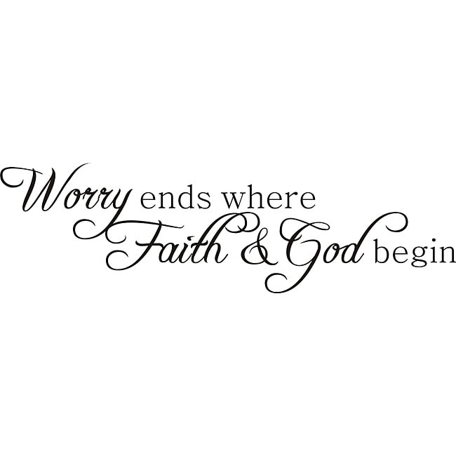 Design on Style 'Worry Ends Where Faith and God Begin' Vinyl Art Quote