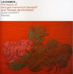 ELAN SICROFF - LAUDAMUS THE MUSIC OF GEORGES IVANOVITCH GURDJIEFF