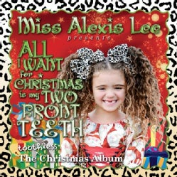 ALEXIS MISS LEE - ALL I WANT FOR CHRISTMAS IS MY TWO FRONT TEETH