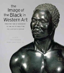 "The Image of the Black in Western Art: From the ""Age of Discovery"" to the Age of Abolition: The Eighteenth Century (Hardcover)"